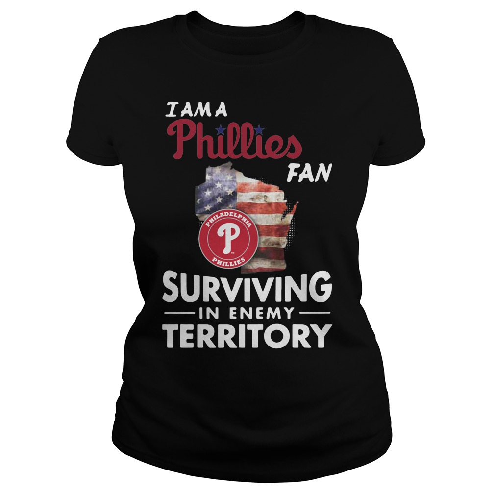 I Am A Phillies Surviving In The Enemy Territory ladies tee