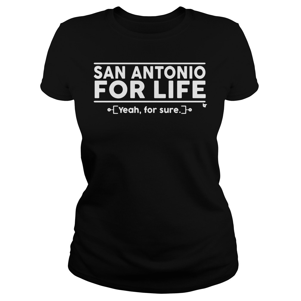 San Antonio For Life Yeah, For Sure Tank top
