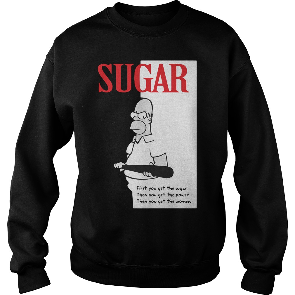 Sugar First You Get The Sugar SweatShirt