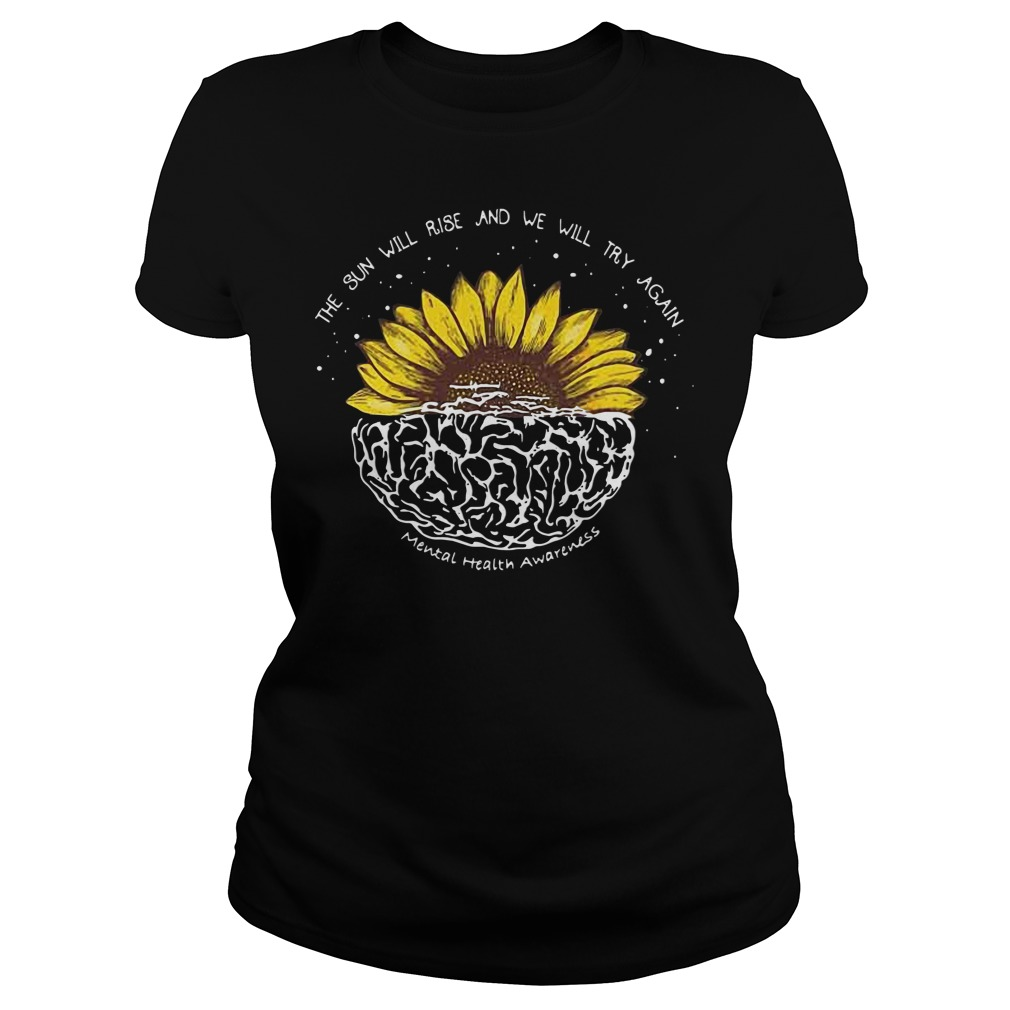 The Sun Will Rise And We Will Try Again ladies tee