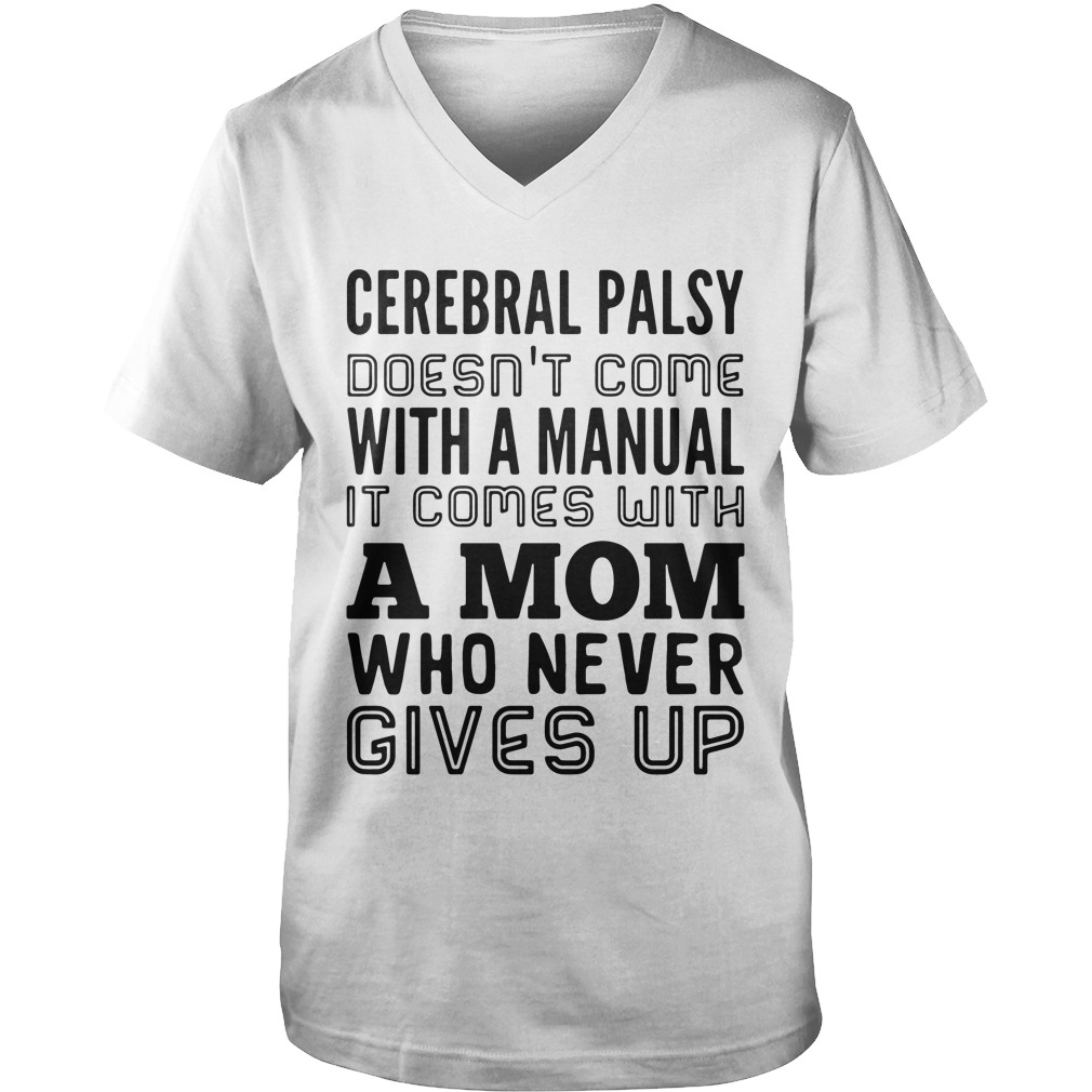 Cerebral Palsy Doesn't Come With A Manual It Comes With A Mom guys v-neck
