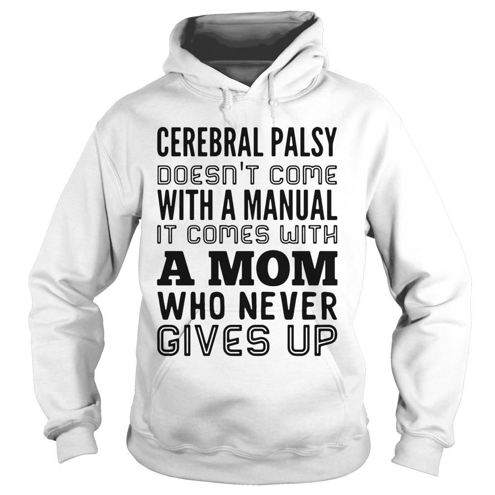 Cerebral Palsy Doesn't Come With A Manual It Comes With A Mom hoodie