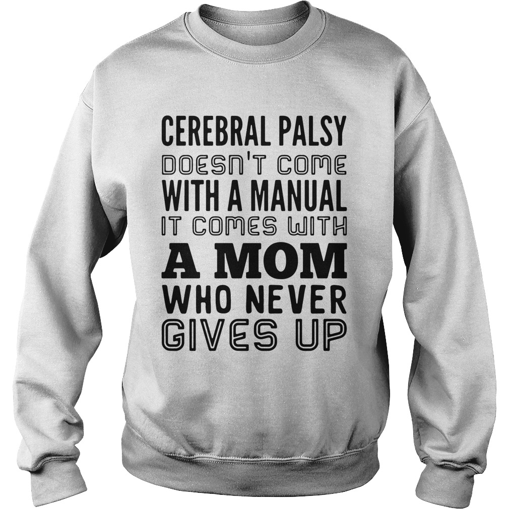 Cerebral Palsy Doesn't Come With A Manual It Comes With A Mom Sweatshirt