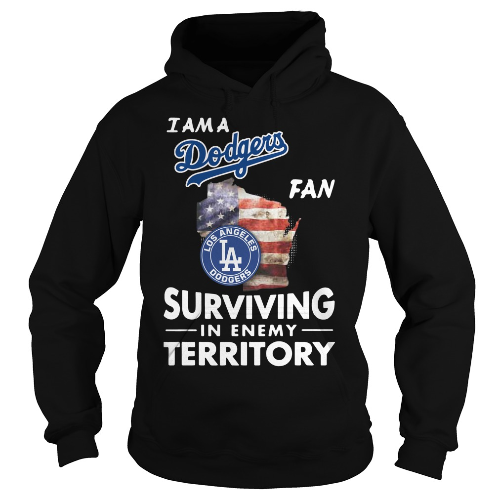 I Am A Dodgers Fan Surviving In The Enemy Territory Hoodie