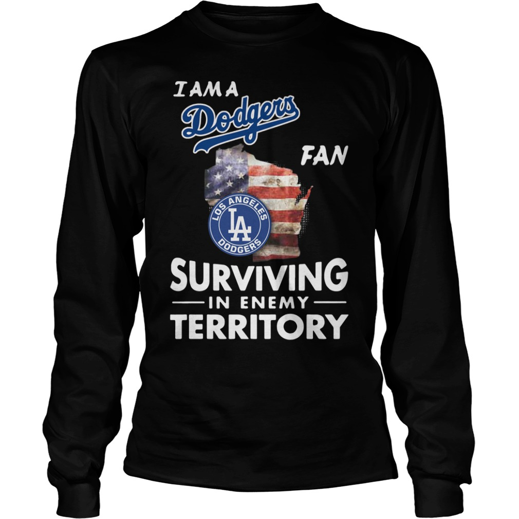 I Am A Dodgers Fan Surviving In The Enemy Territory Longsteel tee