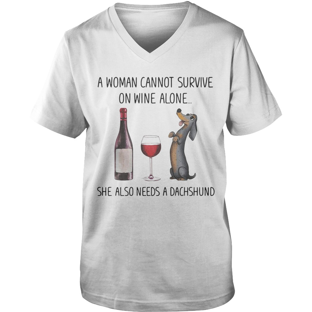 Dog A Woman Cannot Survive On Wine Alone She Also Needs A Dachshund guys v-neck