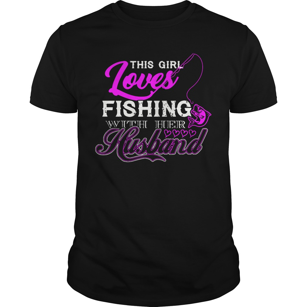 This Girl Loves Fishing With Her Husband classic guys