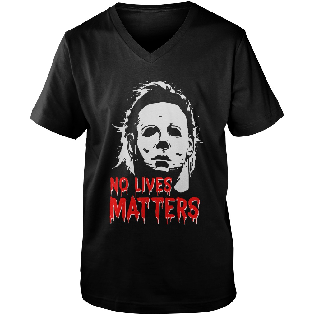 Halloween Michael Myers No Lives Matters guys v-neck