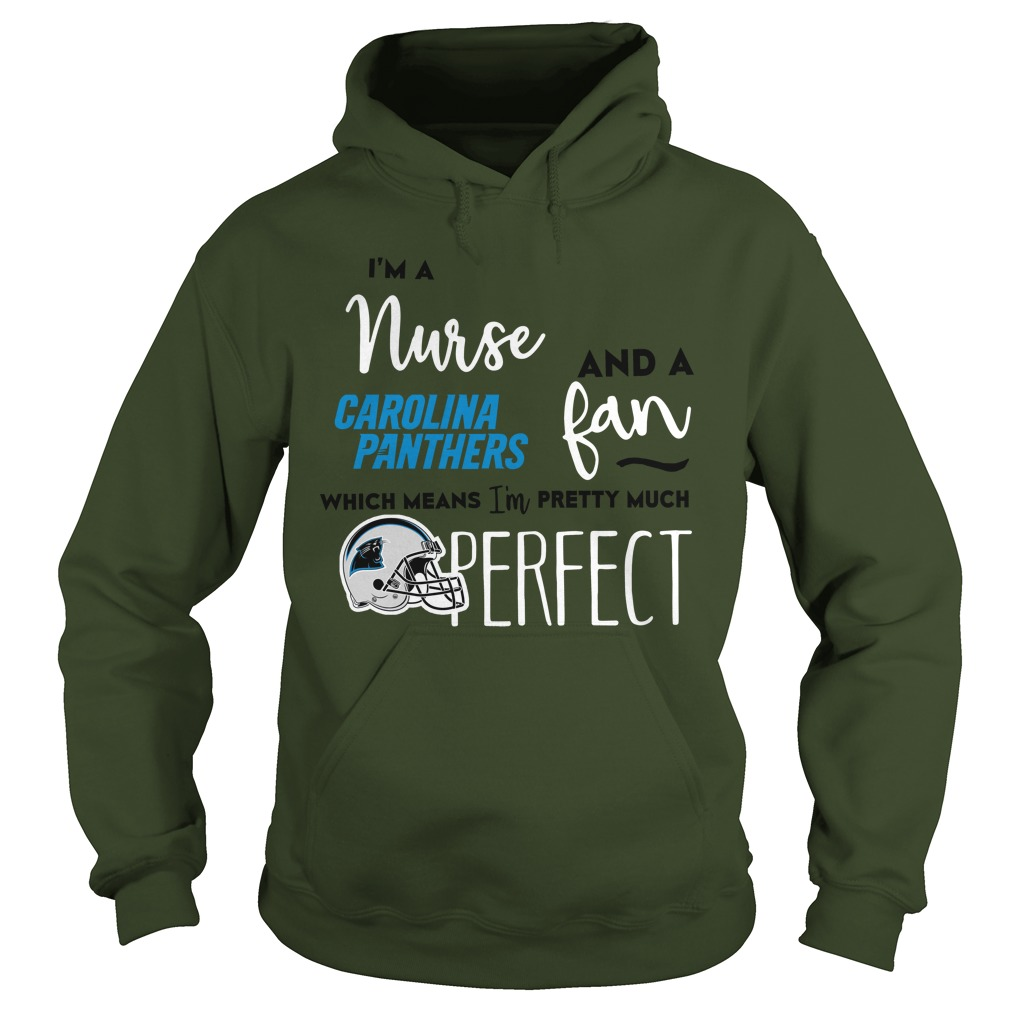 Im Nurse Carolina Panthers Fan Means Im Pretty Much Perfect Hoodie