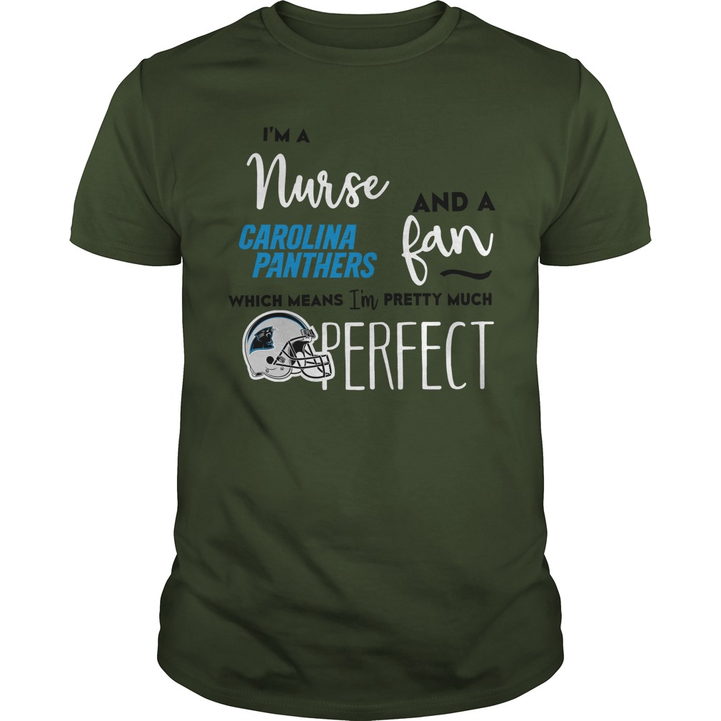 Im Nurse Carolina Panthers Fan Means Im Pretty Much Perfect Shirt
