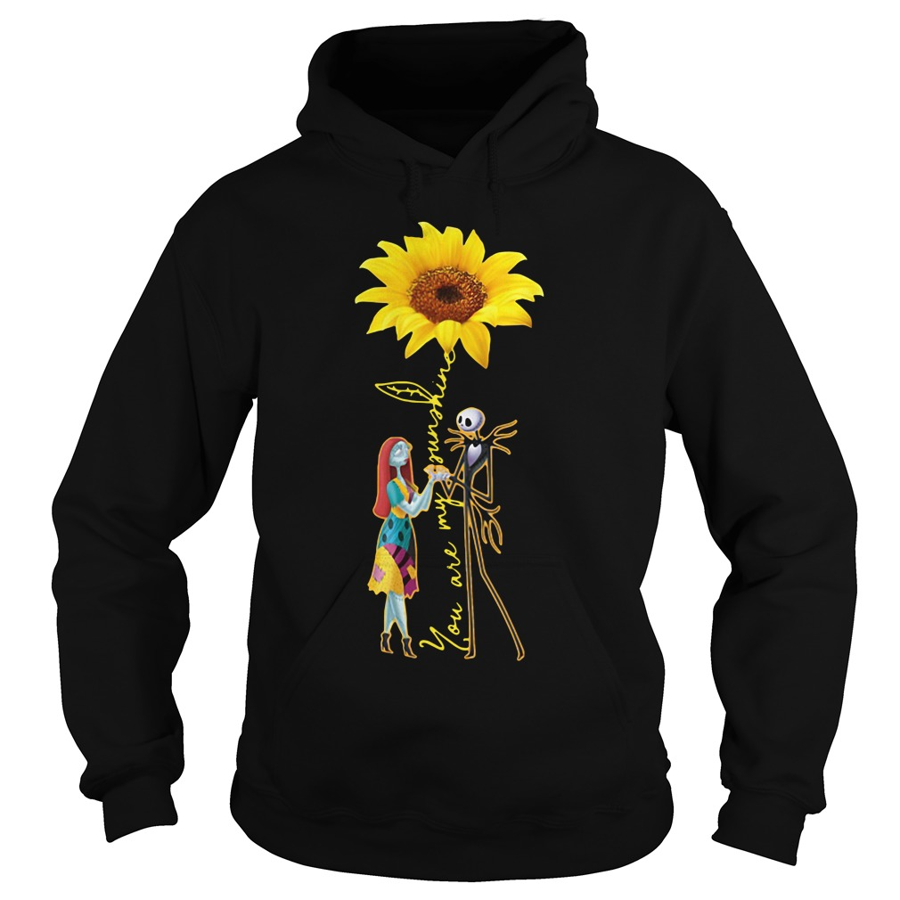 Jack Skellington And Sally Sunflower You Are My Sunshine hoodie