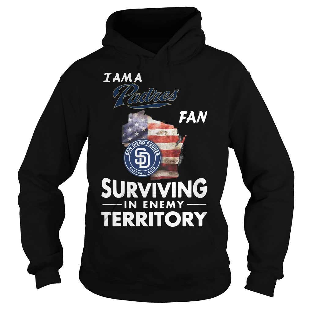 I Am A Padres Fan Surviving In The Enemy Territory hoodie