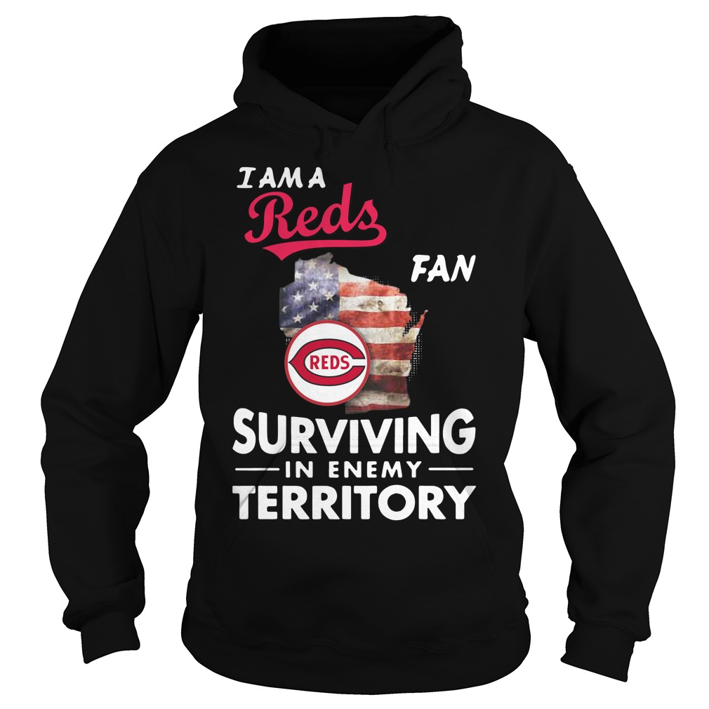 I Am A Reds Fan Surviving In The Enemy Territory hoodie