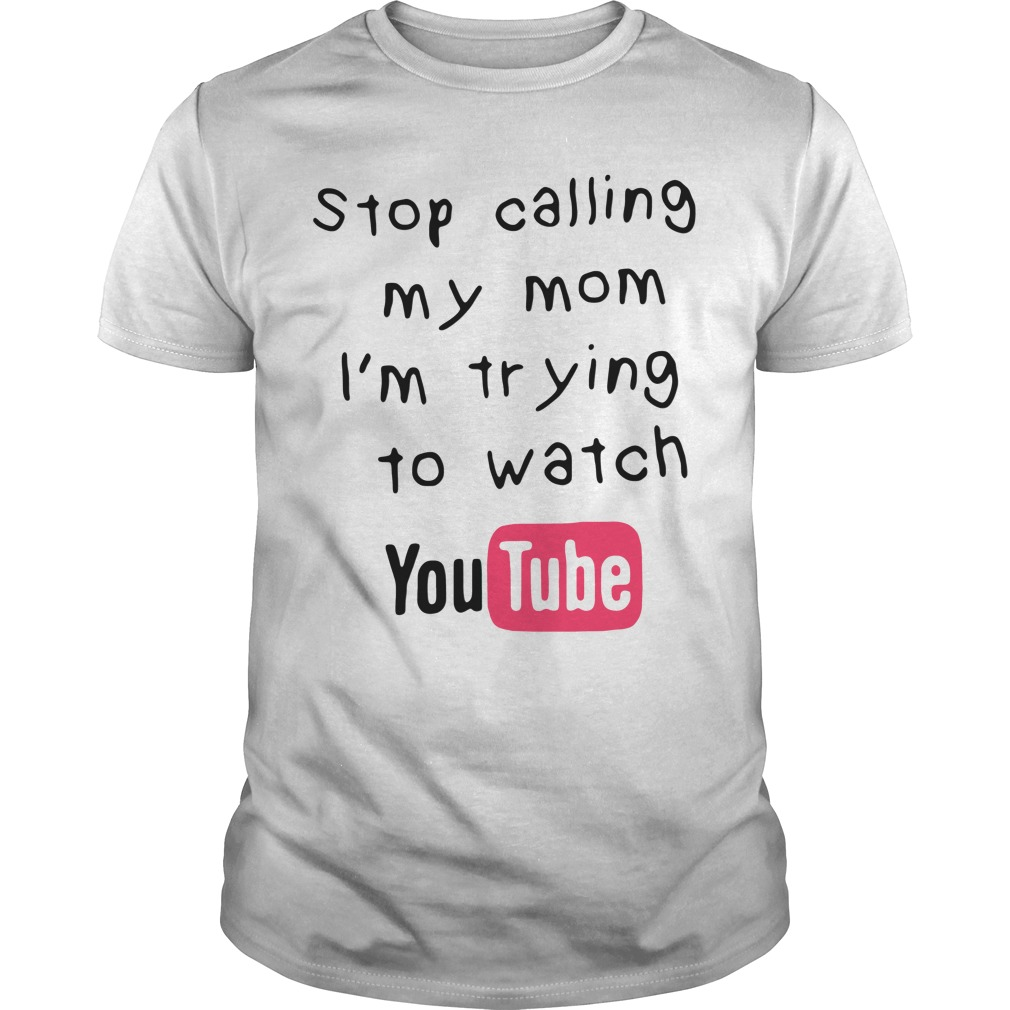 Stop Calling My Mom Im Trying To Watch Youtube classic guys