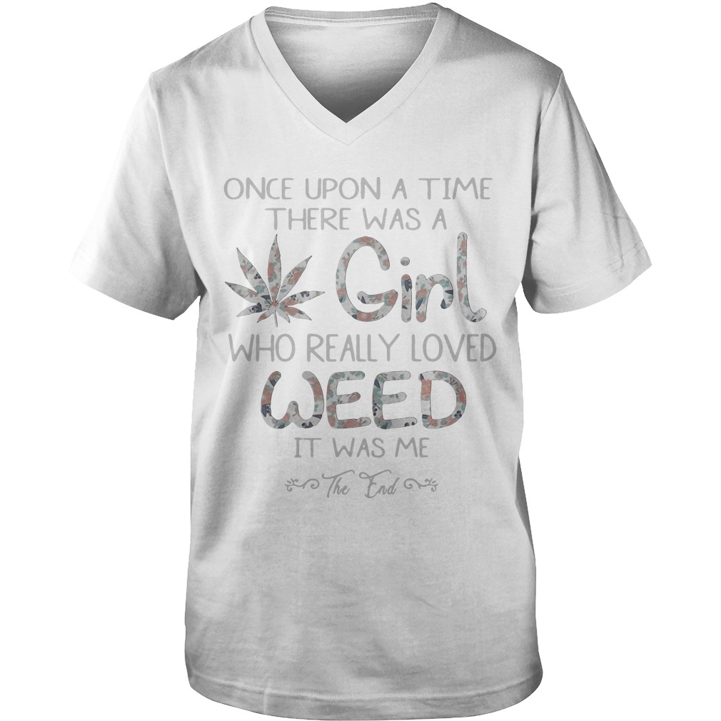 Once Upon A Time There Was A Girl Who Really Love Weed guys v-neck