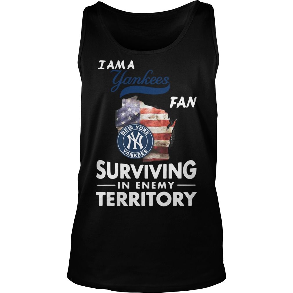 I Am A Yankees Fan Surviving In The Enemy Territory tank top