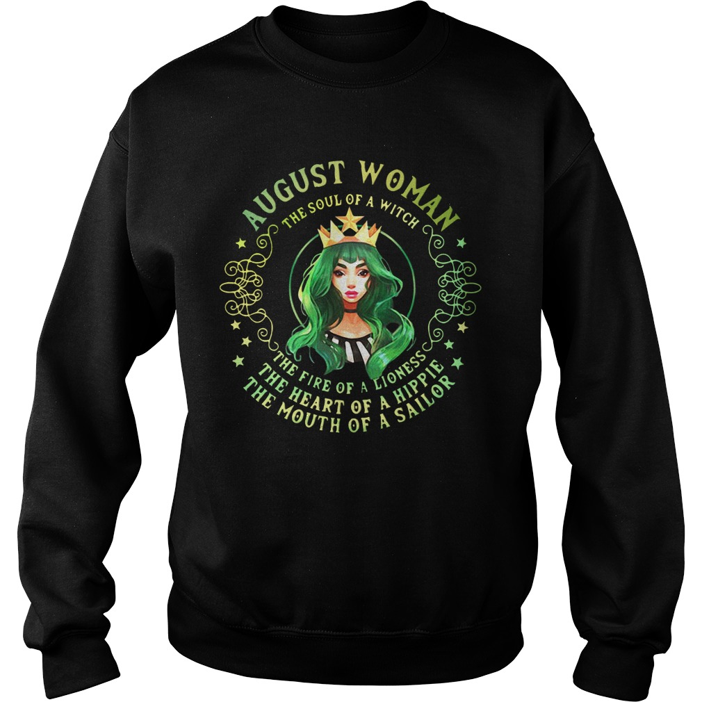 August Woman The Soul Of A Witch The Fire Of A Lioness Sweatshirt