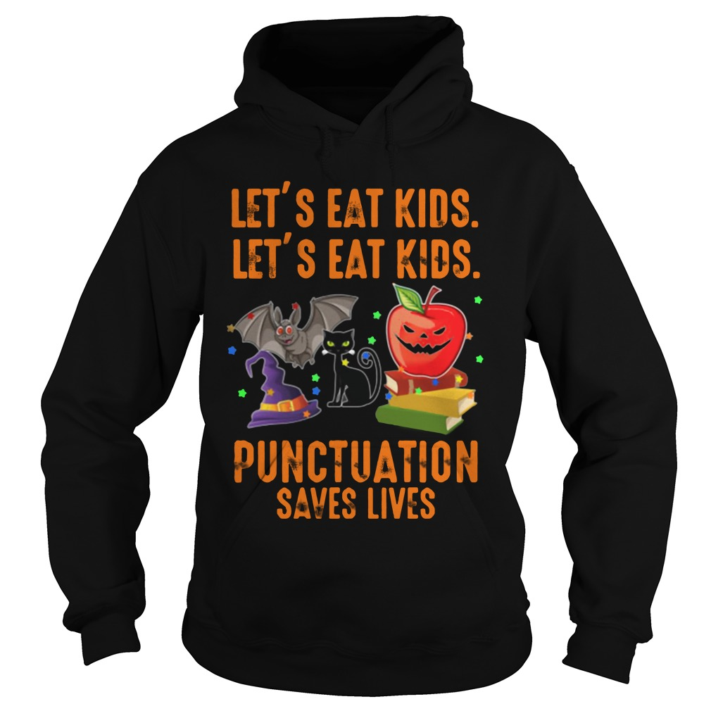 Let's Eat Kids Punctuation Saves Lives Halloween hoodie
