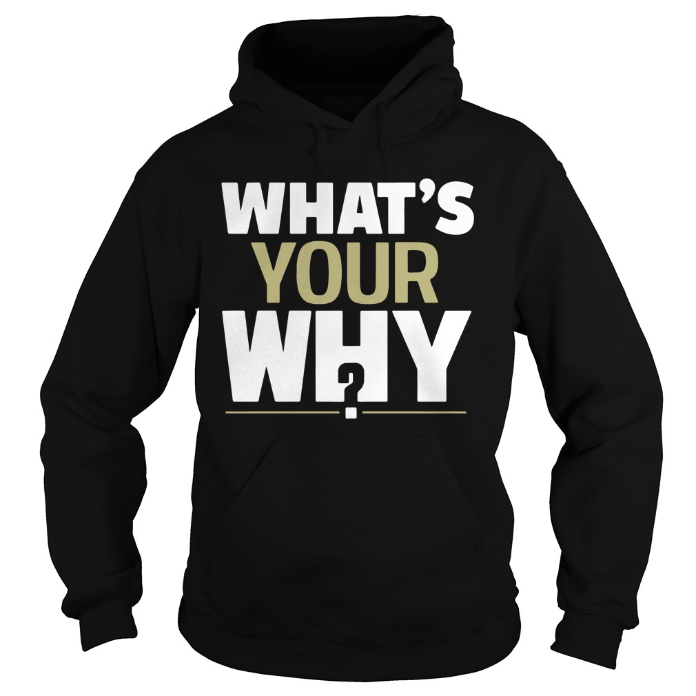 Official What's Your Why? hoodie
