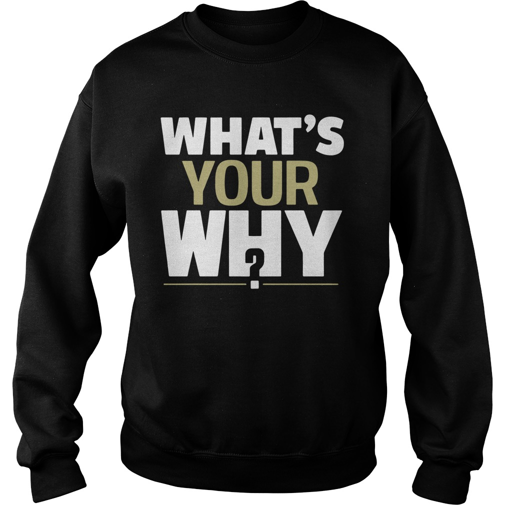 Official What's Your Why? Sweatshirt