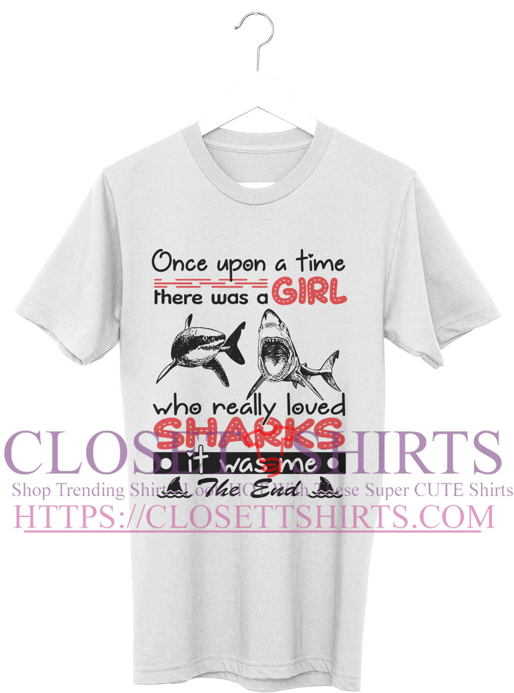 Once Upon A Time There Was A Girl Who Really Loved Sharks Shirt