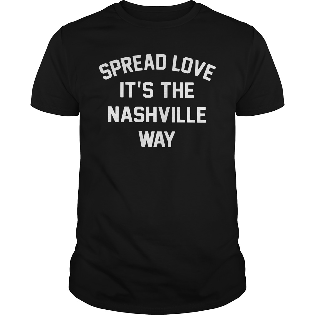 Spread Love It's The Nashville Way classis guys
