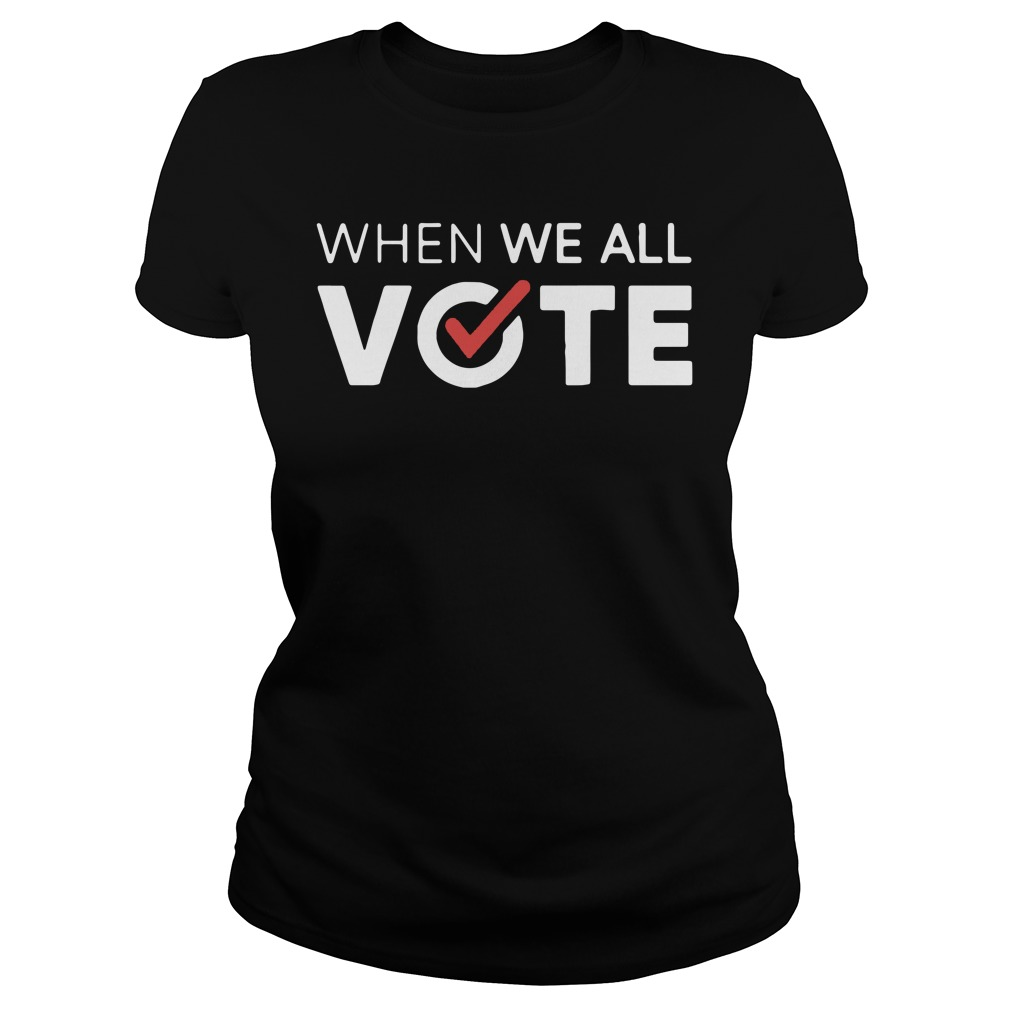 When We All Vote ladies tee