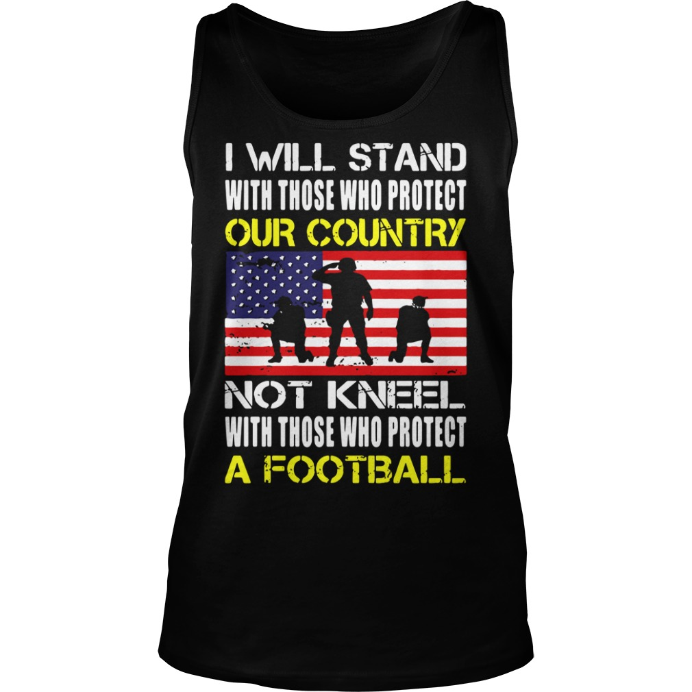 Will Stand Protect Country Not Kneel Protect Football Tank Top