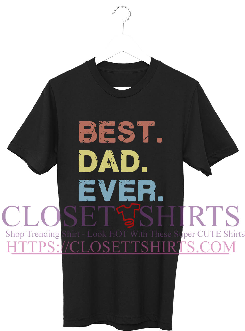 f43c50a80 Best dad ever shirt, tank top, classic guys, ladies tee.