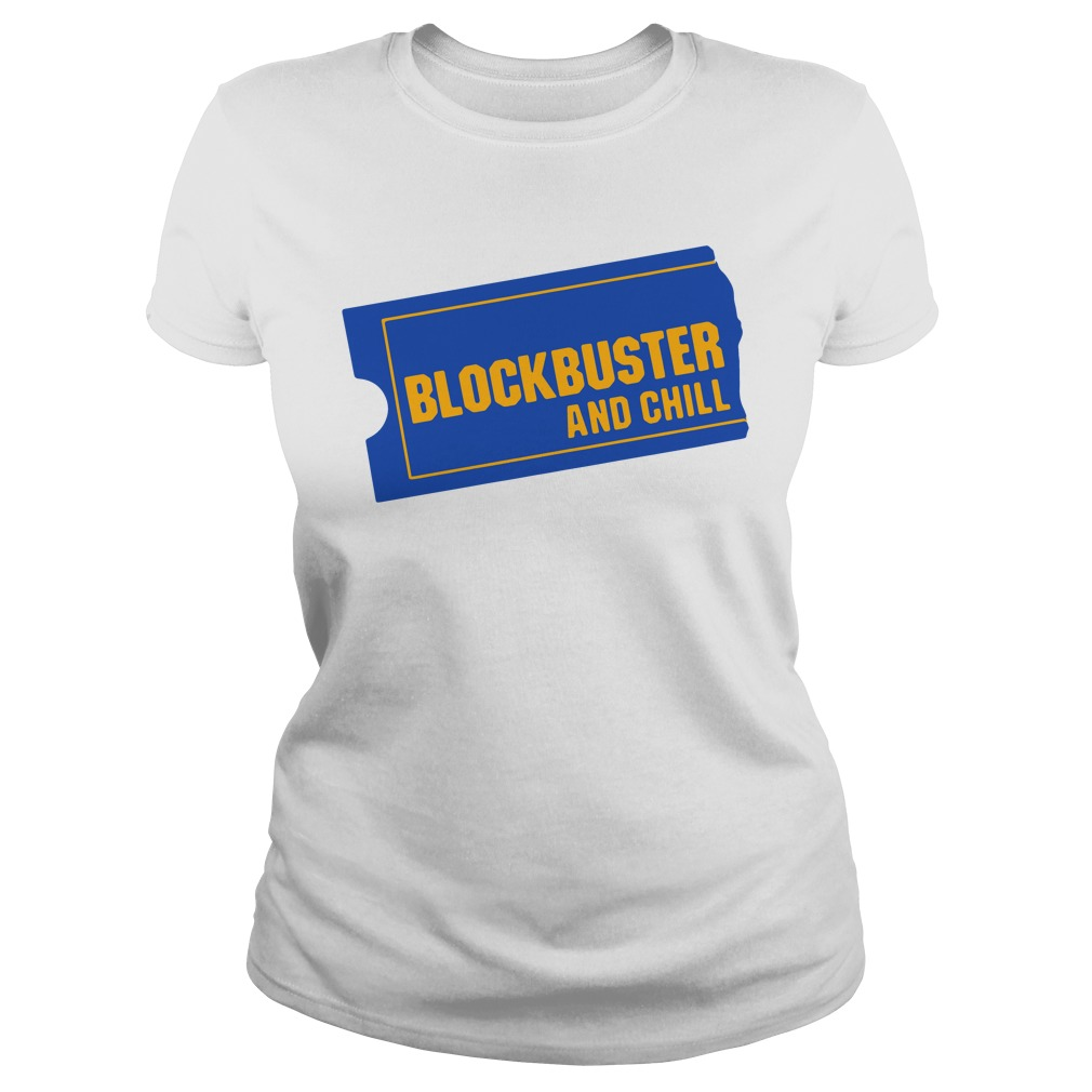 Blockbuster And Chill ladies tee