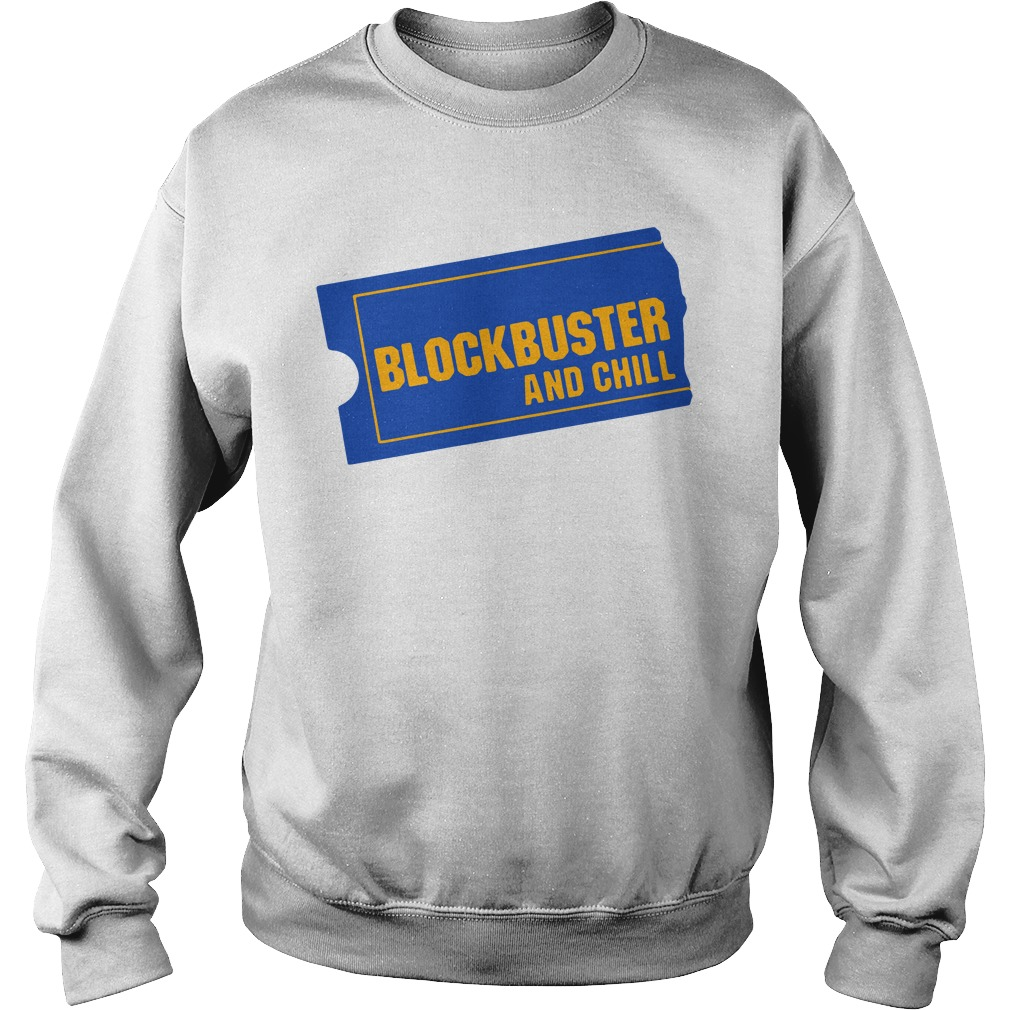 Blockbuster And Chill Sweatshirt
