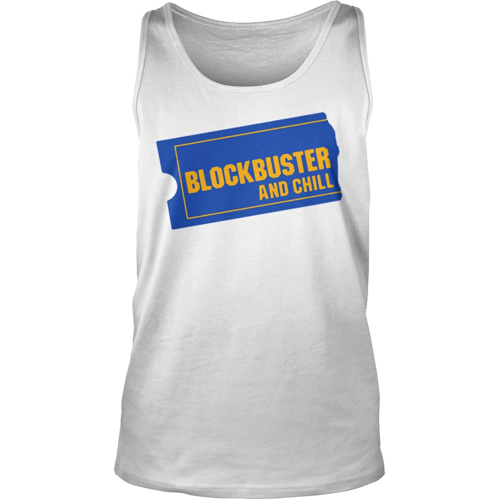 Blockbuster And Chill tank top