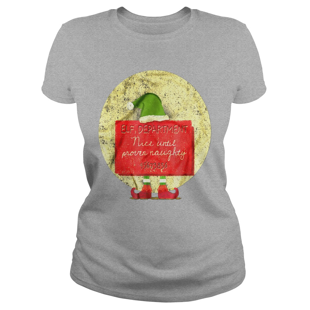 Christmas Elf Department Nice Until Proven Naughty ladies tee