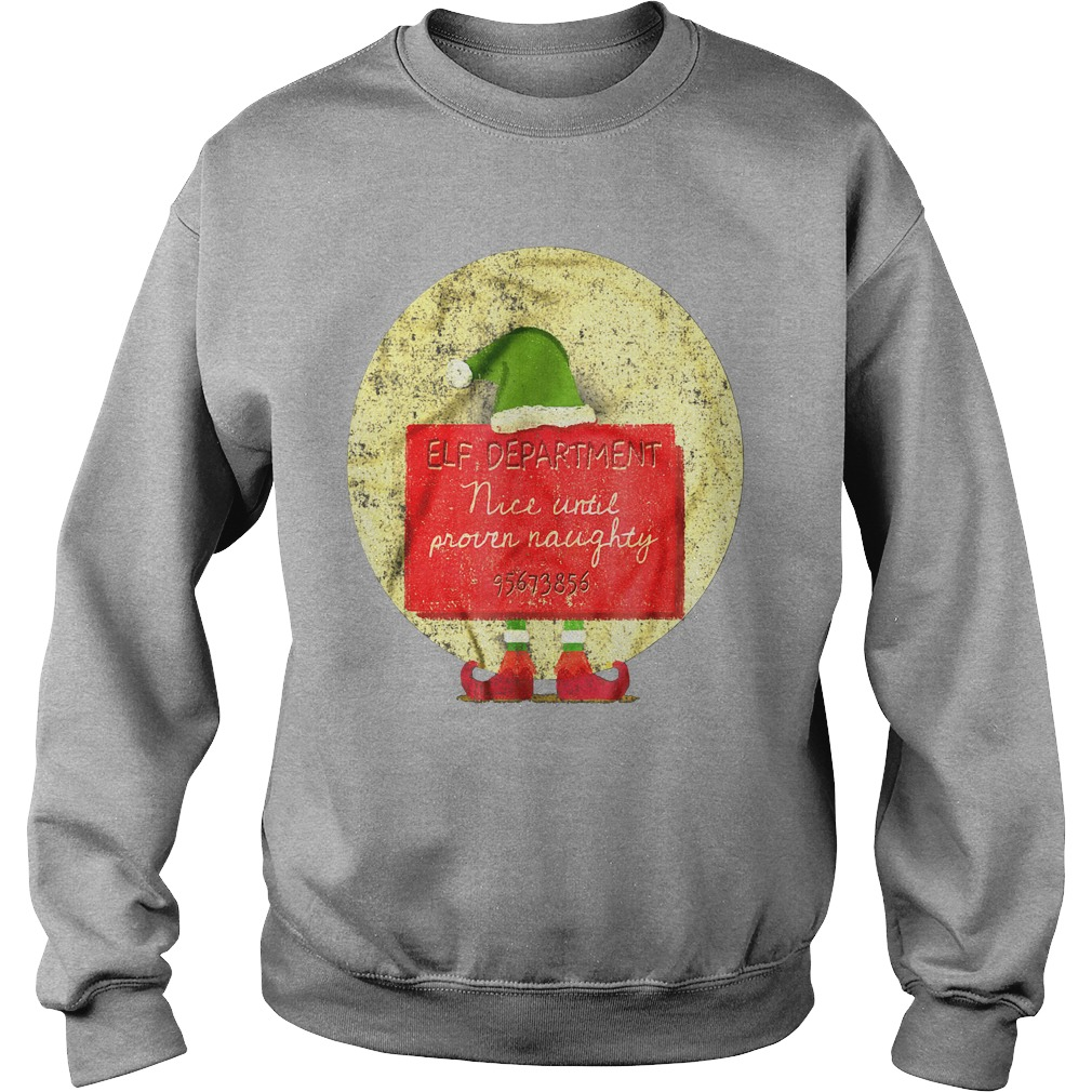 Christmas Elf Department Nice Until Proven Naughty Sweatshirt