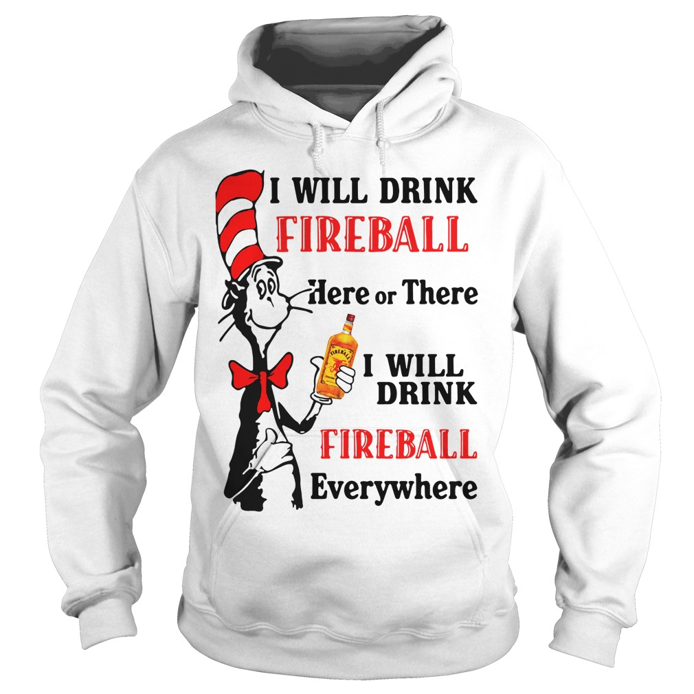 Dr Seussi Will Drink Fireball Here Or There hoodie