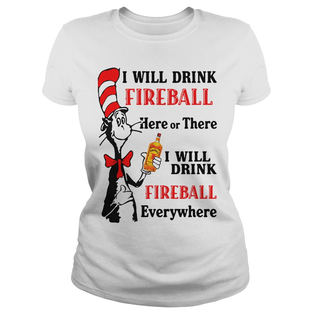 Dr Seussi Will Drink Fireball Here Or There ladies tee