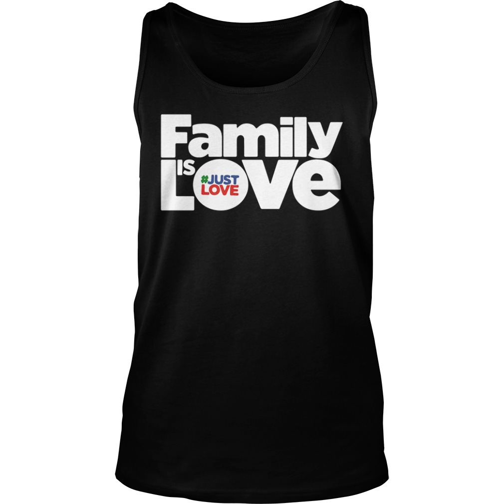 Family Is Love #justlove Tank top