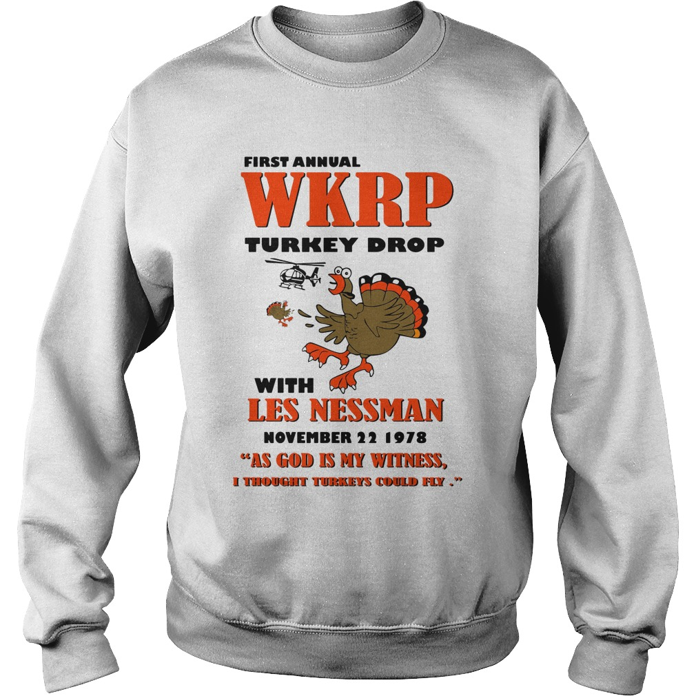 First Annual Wkrp Turkey Drop With Les Nessman November 22 1978 sweatshirt unisex