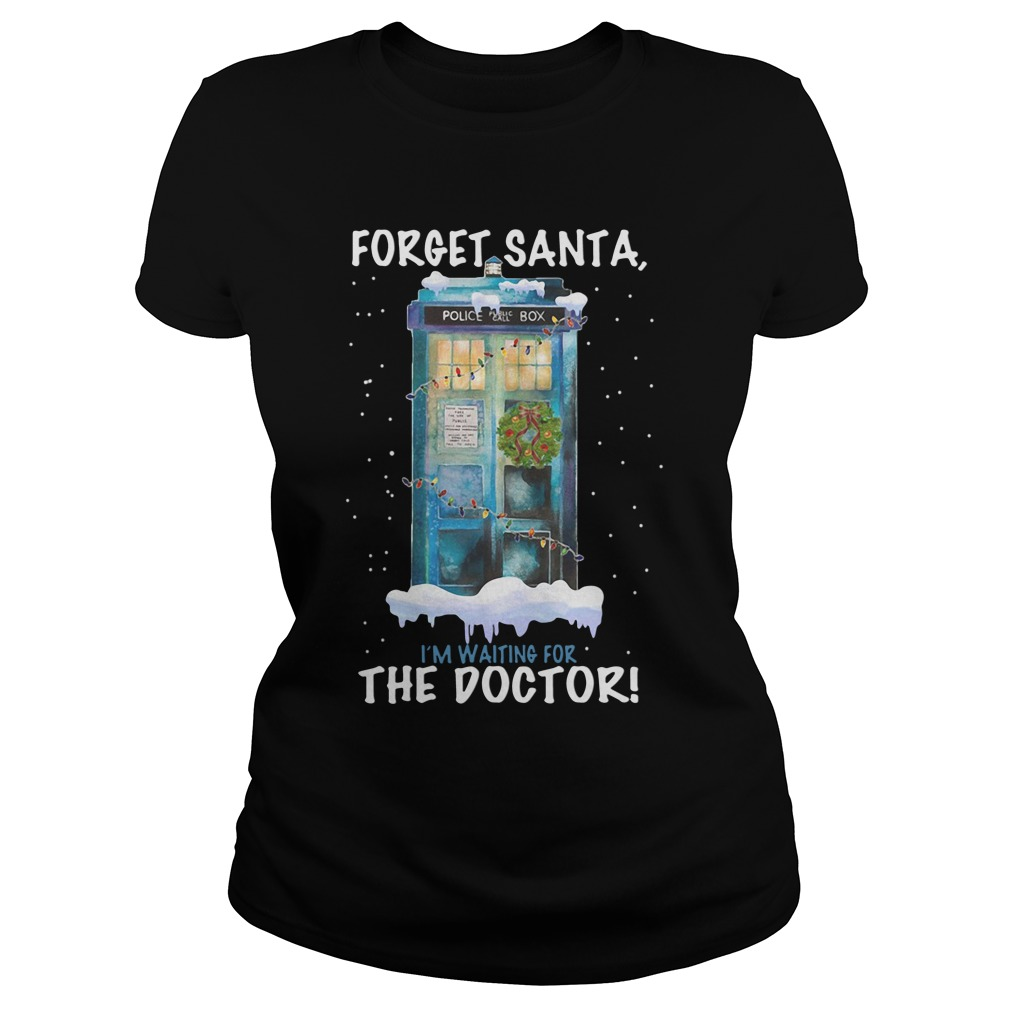 Forget Santa, I'm Waiting For The Doctor Ladies tee