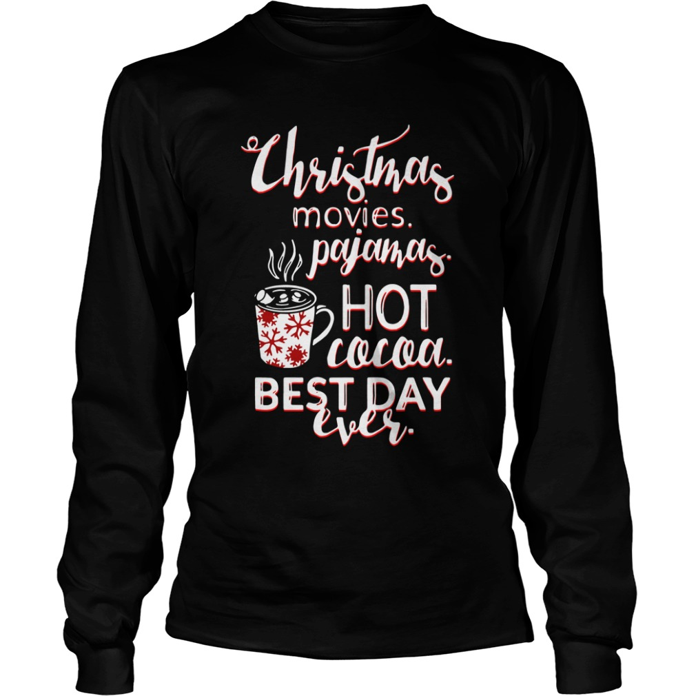 Christmas Movies Pajamas Hot Cocoa Best Day Ever Longsleeve