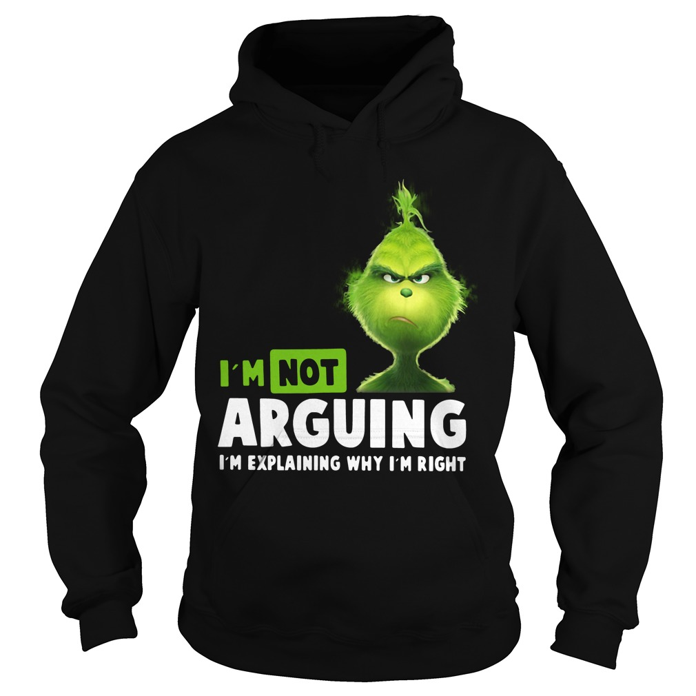 Grinch I'm Not Arguing Hoodie