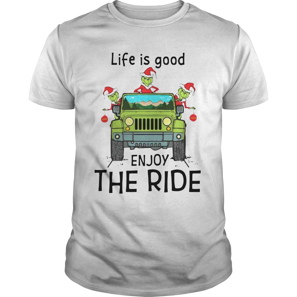 Grinch Life Is Good Enjoy The Ride Jeep classic guys