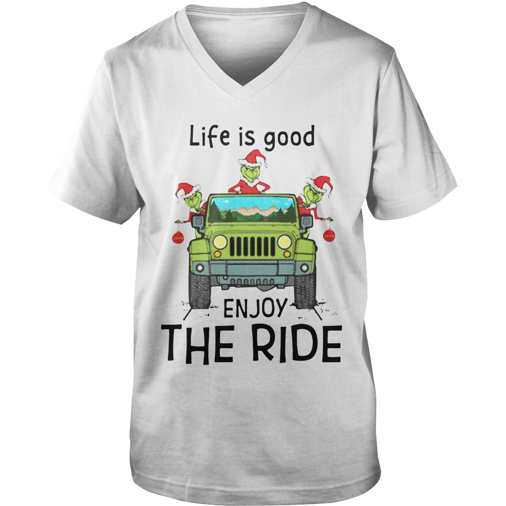 Grinch Life Is Good Enjoy The Ride Jeep guys v-neck