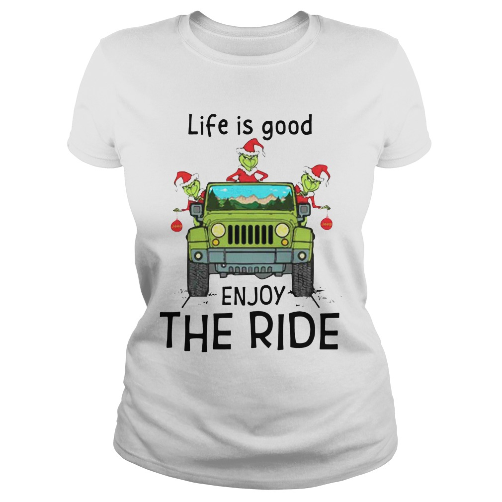 Grinch Life Is Good Enjoy The Ride Jeep ladies tee