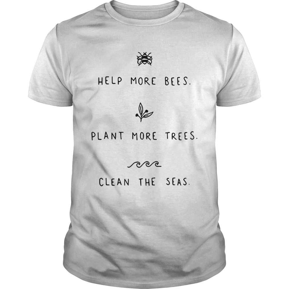 Help More Bees Plant More Trees Clean The Seas Classic Guys