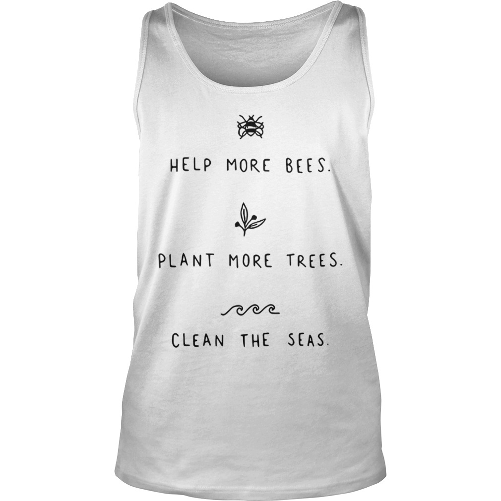 Help More Bees Plant More Trees Clean The Seas Tank top