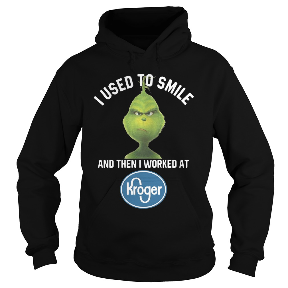 I Used To Smile And Then I Worked At Kroger Grinch Hoodie