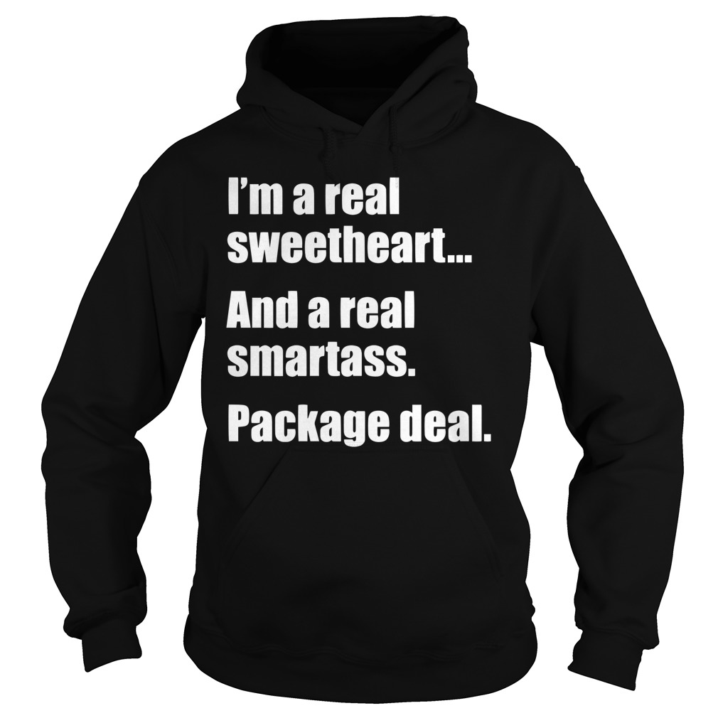 I'm A Real Sweetheart And A Real Smartass Package Deal hoodie
