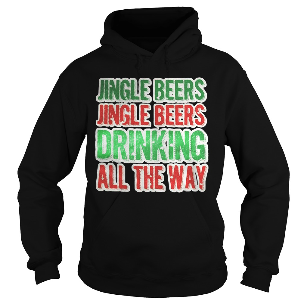 Jingle Beers Jingle Beers Drinking All The Way hoodie