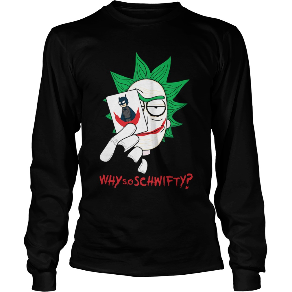 Joker Rick Rick And Morty Why So Schwifty Part 2 Longsleeve